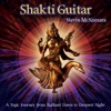 Shakti Guitar: A Yogic Journey from Radiant Dawn to Deepest Night
