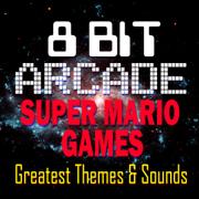 Super Mario Games - Greatest Themes & Sounds - 8-Bit Arcade - 8-Bit Arcade