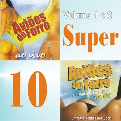 Aviões do Forró, Vol. 1 & 2 (Super 10) - Aviões do Forró