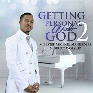 Minister Michael Mahendere & Direct Worship - Getting Personal With God 2