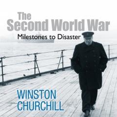 The Second World War: Milestones to Disaster (Unabridged)