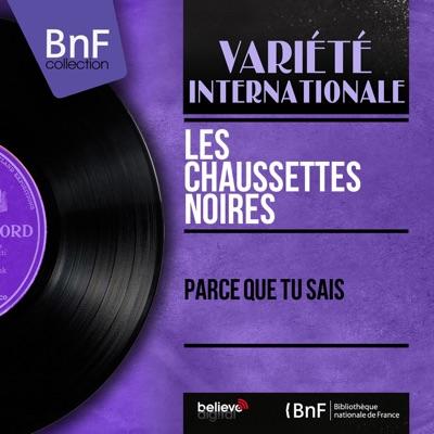 Parce que tu sais (Mono version) - EP - Les Chaussettes Noires