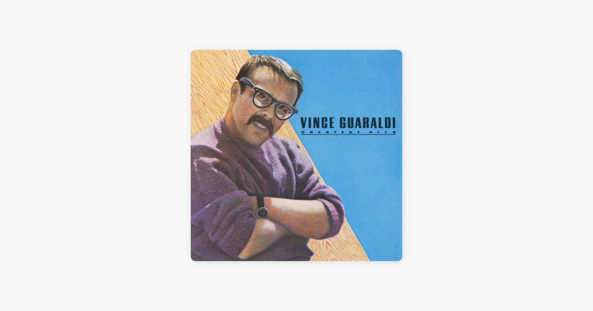Greatest Hits by Vince Guaraldi on Apple Music