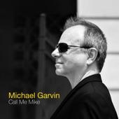Michael Garvin - Call Me Mike