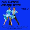 "100 Dance Crazy Hits, Vol. 5 (Inspired By the Hit TV Series ""Strictly Come Dancing"" and ""Dancing With the Stars"")"