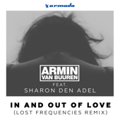 In and Out of Love (feat. Sharon Den Adel) [Lost Frequencies Radio Edit] - Armin van Buuren