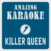 Killer Queen (Karaoke Version) [Originally Performed By Queen]