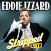 Stripped (Live) - Eddie Izzard