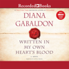 Written in My Own Heart's Blood: Outlander, Book 8 (Unabridged) - Diana Gabaldon