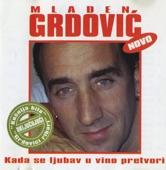 Mladen Grdovic - Najlipsa si kad si bosa