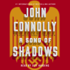 John Connolly - A Song of Shadows: A Charlie Parker Thriller (Unabridged) artwork