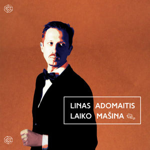 Linas Adomaitis - Laiko Masina