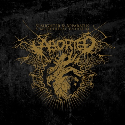 Slaughtered Apparatus - A Methodical Overture - Aborted