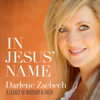 In Jesus' Name: A Legacy of Worship & Faith - Darlene Zschech