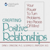 Diane V. Cirincione, Ph.D. & Gerald G. Jampolsky, M.D. - Creating Positive Relationships: Your Power to Turn Problems into Peace of Mind artwork