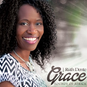 Ruth Dente - African Praise Medley: Grace / Come Let Us Worship