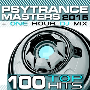 Goa Doc & Psy Trance Masters - PsyTrance Masters Top 100 Hits 2015 (Fullon Psytrance & Goa One Hour DJ Mix)