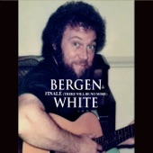 Bergen White - Have You Taken a Good Look Lately