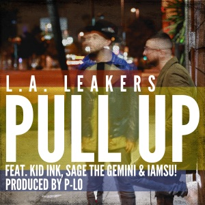 Pull Up (feat. Kid Ink, Sage the Gemini & Iamsu!) - Single Mp3 Download