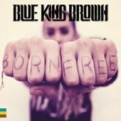 Blue King Brown - One People
