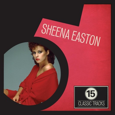 15 Classic Tracks: Sheena Easton - Sheena Easton
