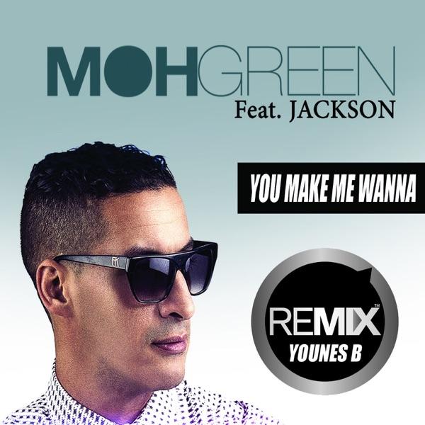 You Make Me Wanna (feat. Jackson) [Younes B Remix] - Single