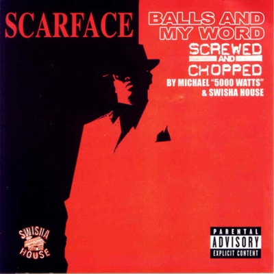 Balls and My Word (Screwed) - Scarface