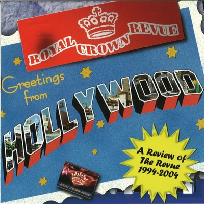 Greetings from Hollywood (A review of the Revue 1994-2004) - Royal Crown Revue