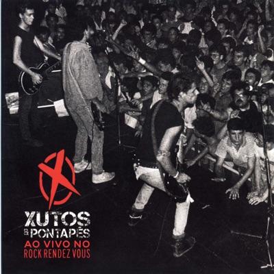 Ao Vivo no Rock Rendez Vous (Remasterizado) - Xutos & Pontapes