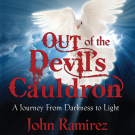 Out of the Devil's Cauldron: A Journey from Darkness to Light (Unabridged) audiobook