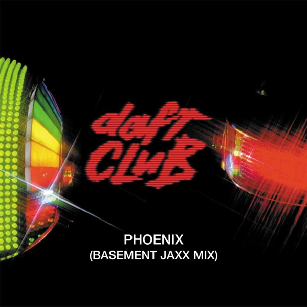 Phoenix (Basement Jaxx Remix) - Single