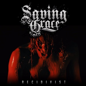 Recidivist - Single - Saving Grace - Saving Grace
