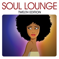 Soul Lounge Twelfth Edition