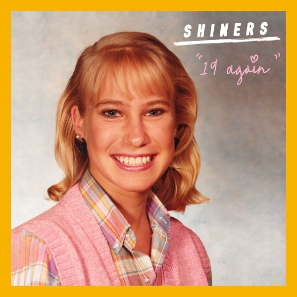 The Shiners - 19 Again