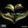 Lovin the Money - BOMB - Single