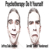 Jeffrey Dale Jeschke - Psychotherapy: Do It Yourself (Unabridged)  artwork