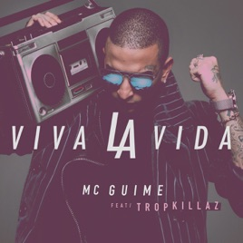 Viva la vida (feat  Tropkillaz) - Single by Mc Guimê on