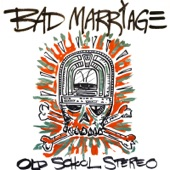 Bad Marriage - Old School Stereo