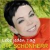 Lebe jeden Tag - Single - Ute Schönherr