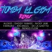 Tumba La Casa (Remix) [feat. Daddy Yankee, Nicky Jam, Farruko, Arcangel, De La Ghetto, Zion & Ñengo Flow] - Single