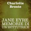 Jane Eyre: Memorie di un'istitutrice - Charlotte Brontë