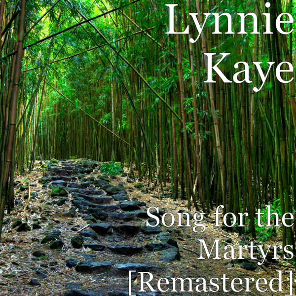 Song For The Martyrs Remastered Single By Lynnie Kaye On Apple Music