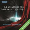 Le Château des Millions d'années (Tétralogie des Origines 1) - Stéphane Przybylski