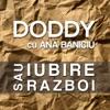 Iubire sau razboi (feat. Ana Baniciu) - Single, Doddy