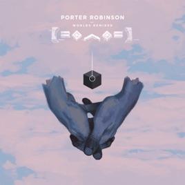 Worlds Remixed Porter Robinson