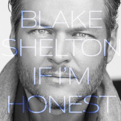 If I'm Honest - Blake Shelton album