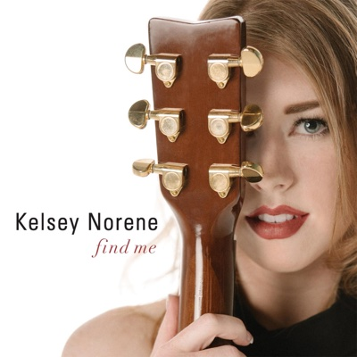 Find Me - EP - Kelsey Norene album
