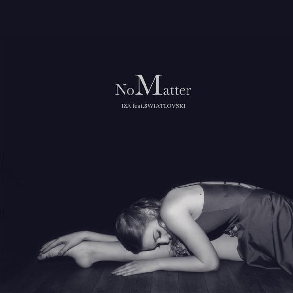 No Matter (feat. SWIATLOVSKI) - Single