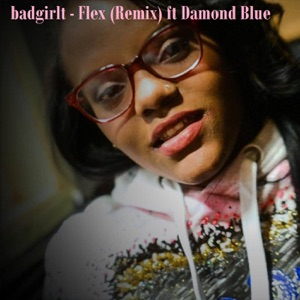 Flex (Remix) [feat. Damond Blue] - Single Mp3 Download