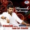 Himesh Reshammiya - Aap Ki Khatir, Himesh Reshammiya